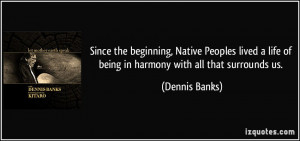 Since the beginning, Native Peoples lived a life of being in harmony ...