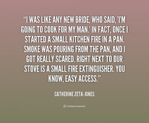 quote-Catherine-Zeta-Jones-i-was-like-any-new-bride-who-1-166135.png