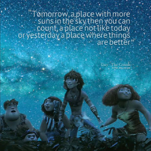 The Croods Quote #bestmovieever