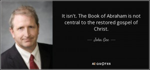 it isn t the book of abraham is not central to the restored gospel of ...