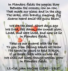 ... Canada, we recited this poem every year on Remembrance Day, Nov. 11th