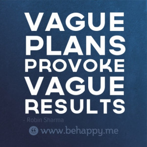 Vague Plans Provoke Vague Results
