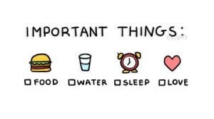 food, important, important things, life, live, love, quotes, sleep ...