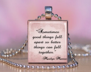 Quote Scrabble Penda nt Necklace Sometimes good things fall apart ...