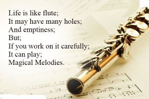 Flute Quotes Sayings Life is like a flute :) i like this a lot. found ...