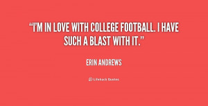 in love with college football. I have such a blast with it.""