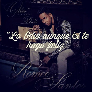 romeo santos ft romeo santos quotes romeo santos quotes odio by romeo ...