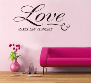 Wholesale-Love-Makes-Life-Complete-Wall-Quote-English-Quote-Window-Car ...