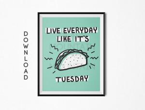 Taco Tuesday print, taco art, Funny Quote print, Printable art ...