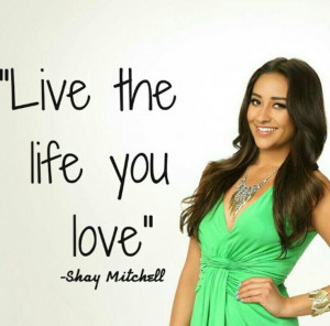 Shay Mitchell inspirational quote