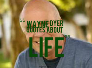 ... the thought, 'I release the need for this in my life'. – Wayne Dyer
