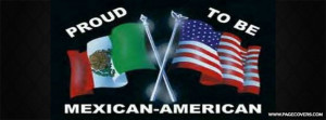 Proud To Be Mexican American Quotes Mexican american .