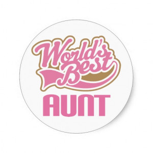 Aunt Gift Cute Worlds Best Slogan Round Stickers