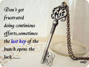 Quote on frustration , efforts and the last key to success