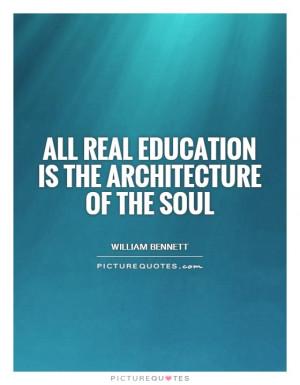 Education Quotes Soul Quotes William Bennett Quotes