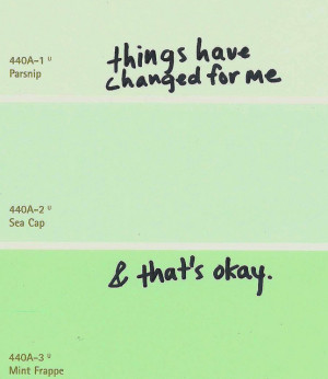 changes, green, im ok, ok, quote, things changes