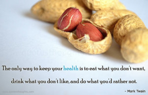 Health Quotes-Thoughts-Mark Twain-Eat-Drink-Best Quotes-Nice Quotes