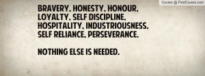 Bravery, Honesty, Honour, Loyalty, Self Discipline, Hospitality ...