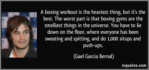 boxing workout is the heaviest thing, but it's the best. The worst ...