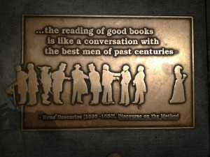 The Reading Of Good Books Is LIke A Conversation With The Best Men ...