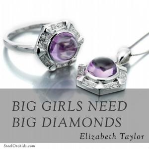 Big girls need big diamonds … Elizabeth Taylor