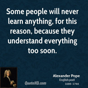 Some People Never Learn Quotes Some people will never learn