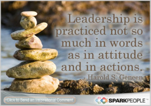 Motivational Quote - Leadership is practiced not so much in words as ...