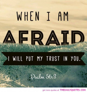 when-i-am-afraid-psalm-religious-quotes-sayings-pictures.jpg