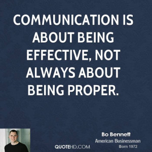 Communication is about being effective, not always about being proper.