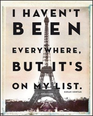 Haven't Been Everywhere, But It's On My List - Susan Sontag