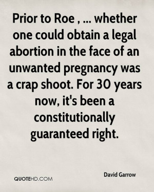 one could obtain a legal abortion in the face of an unwanted pregnancy ...