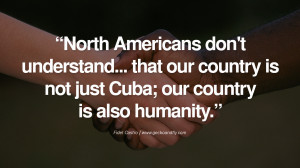 ... also humanity. - Fidel Castro Quotes by Fidel Castro and Che Guevara
