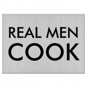 Funny Cooking Quotes For Men Real men cook glass cutting