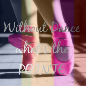 Displaying (20) Gallery Images For I Am A Dancer Quotes...