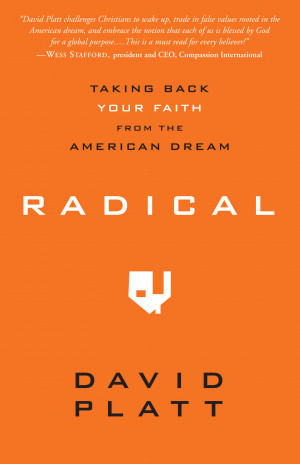 radical by david platt what s so radical about following jesus when ...