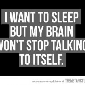Stop talking brain!