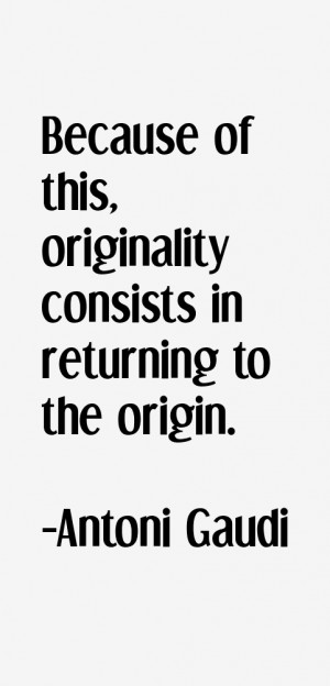 Because of this originality consists in returning to the origin