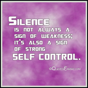 ... always a sign of weakness; it's also a sign of strong self control
