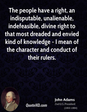 The people have a right, an indisputable, unalienable, indefeasible ...