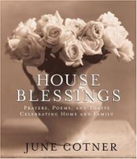 House Blessings: Prayers, Poems, and Toasts Celebrating Home and ...