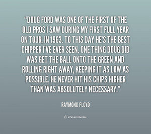 quote Raymond Floyd doug ford was one of the first 158896 png