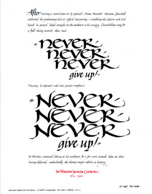 "to ""Never, Never, Never Give Up. ~ Winston Churchill."""