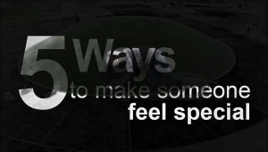 Five Ways To Make Someone Feel Special