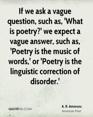 ammons-a-r-ammons-if-we-ask-a-vague-question-such-as-what-is.jpg