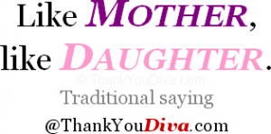 Like mother, like daughter. Traditional saying
