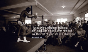 Training Quotes Champion Quotes Never Quit Quotes Muhammad Ali Quotes