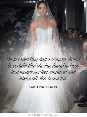 Beautiful Quotes Wedding Quotes Fashion Quotes Confidence Quotes Self ...