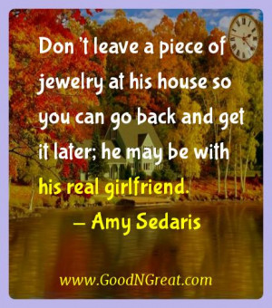 Amy Sedaris Inspirational Quotes - Don't leave a piece of jewelry at ...