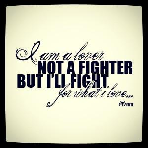 am a lover not a fighter