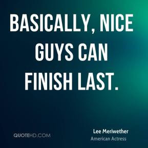 Lee Meriwether - Basically, nice guys can finish last.